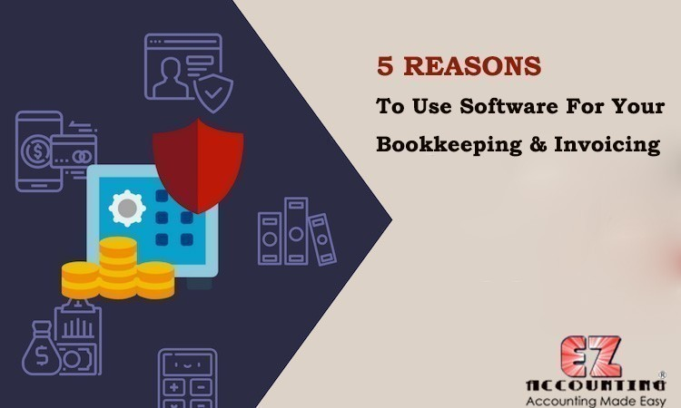 5 Reasons To Use Software For Your Bookkeeping & Invoicing